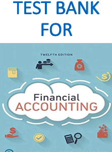 Test Bank for Financial Accounting 12th Edition (What's New in Accounting) by C. William Thomas, Wendy M. Tietz and Walter T. Harrison Jr.
