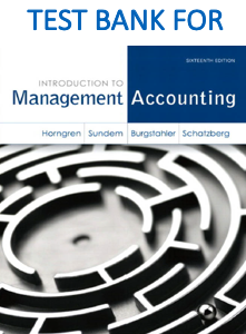 Test Bank for Introduction to Management Accounting 16th Edition