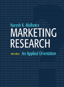 Marketing Research: An Applied Orientation 6th Edition by Naresh K. Malhotra