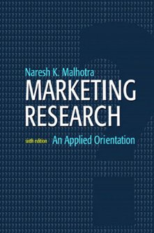 Marketing Research: An Applied Orientation 6th Editionby Naresh K. Malhotra