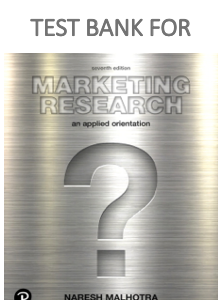 Test Bank for Marketing Research: An Applied Orientation 7th Edition book by Naresh K. Malhotra