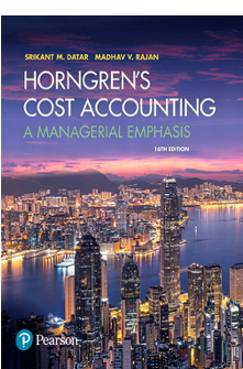 Horngren's Cost Accounting: A Managerial Emphasis 16th Edition by Srikant M. Datar, Madhav V. Rajan.