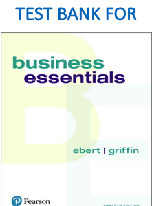 Test Bank for Business Essentials, 12th Edition by Ronald J. Ebert, Ricky W. Griffin