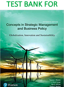 Test Bank for Concepts in Strategic Management and Business Policy: Globalization Innovation and Sustainability 15th Edition