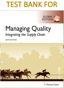 Test Bank for Managing Quality Integrating the Supply Chain, 6th Edition by S. Thomas Foster