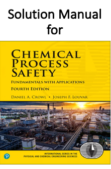 Solution Manual for Chemical Process Safety Fundamentals with Applications 4th Edition