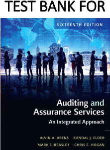 Test Bank for Auditing and Assurance Services 16th Edition Book by Alvin A. Arens, Randal J. Elder, Mark S. Beasley, Chris E. Hogan