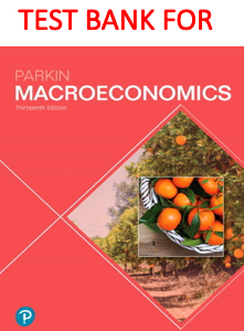 Test Bank for Macroeconomics 13th Edition book by Michael Parkin
