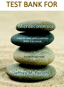 Test Bank for Microeconomics Theory and Applications with Calculus 4th Edition by Jeffrey M. Perloff