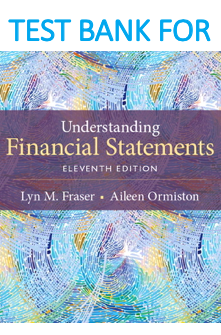 Test Bank for Understanding Financial Statements 11th Edition Book by Lyn M. Fraser, Aileen Ormiston