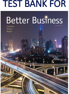 Test Bank for Better Business 4th Fourth Edition by Michael R. Solomon, Mary Anne Poatsy, Kendall Martin