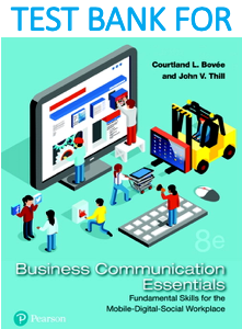 Test Bank for Business Communication Essentials Fundamental Skills for the Mobile-Digital-Social Workplace, 8th Edition by Courtland L. Bovee, C. Allen Paul, John V. Thill