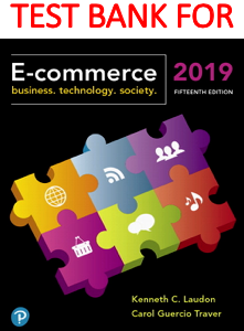 Test Bank for E-Commerce 2019 Business, Technology and Society 15th Edition by Kenneth C. Laudon, Carol Guercio Traver