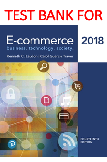 Test Bank for E-commerce 2018 14th Edition book by Kenneth C. Laudon, Carol Guercio Traver
