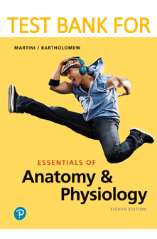 Test Bank for Essentials of Anatomy & Physiology 8th Edition book by Frederic H. Martini, Edwin F. Bartholomew