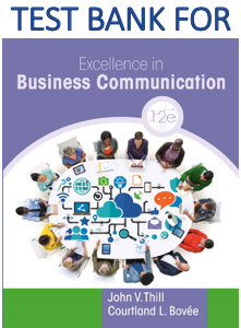 Test Bank for Excellence in Business Communication 12th Edition by John V. Thill, Courtland L. Bovee, C. Allen Paul