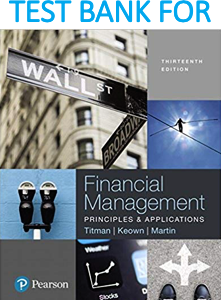 Test Bank for Financial Management Principles and Applications, 13th Edition Book by Sheridan Titman, Arthur J. Keown, John D. Martin