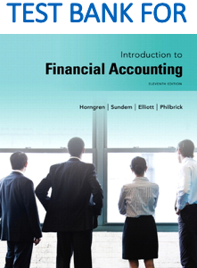 Test Bank for Introduction to Financial Accounting 11th Edition Book by Charles T. Horngren, Gary L. Sundem, John A. Elliott, Donna Philbrick