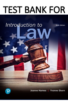 Test Bank for Introduction to Law 6th Edition by Joanne B. Hames, Yvonne Ekern