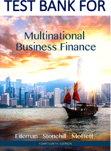 Test Bank for Multinational Business Finance 14th Edition Book by David K. Eiteman, Arthur I. Stonehill, Michael H. Moffett