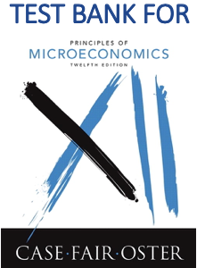 Test Bank for Principles of Microeconomics 12th Edition Book by Karl E. Case, Ray C. Fair, Sharon M. Oster