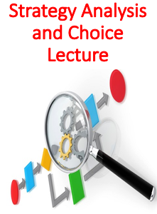 Strategy Analysis and Choice Lecture (Strategic Management)