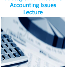 Implementing Strategies Finance and Accounting Issues Lecture