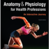 Test Bank for Anatomy & Physiology for Health Professions An Interactive Journey 4th Edition by Bruce J. Colbert, Jeff J. Ankney, Karen T. Lee