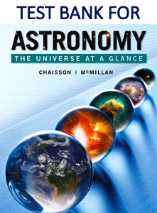 Test Bank for Astronomy The Universe at a Glance by Eric Chaisson, Steve McMillan