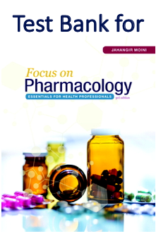 Test Bank for Focus on Pharmacology Essentials for Health Professionals 3rd Edition by Jahangir Moini