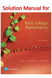 Solutions Manual for Basic College Mathematics 10th Edition by Margaret L. Lial, Stanley A. Salzman, Diana L. Hestwood