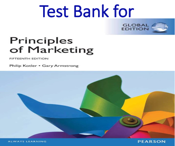 Test Bank for Principles of Marketing 15th Edition