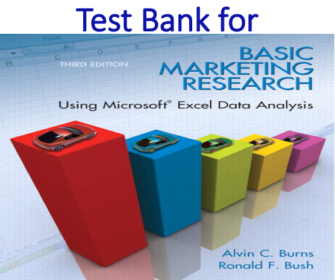 Test Bank for Basic Marketing Research with Excel 3rd Edition by Alvin C Burns, Ronald F. Bush