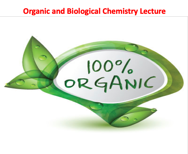 Organic and Biological Chemistry Lecture