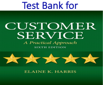 Test Bank for Customer Service A Practical Approach 6th Edition by Elaine K. Harris