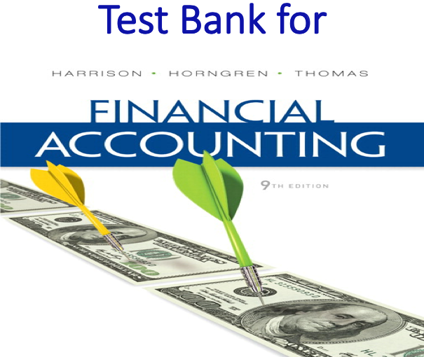 Test Bank for Financial Accounting 9th Edition
