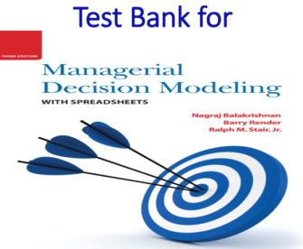 Test Bank for Managerial Decision Modeling with Spreadsheets 3rd Edition by Nagraj Balakrishnan, Barry Render
