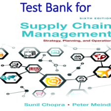 Test Bank for Supply Chain Management Strategy, Planning, and Operation 6th Edition