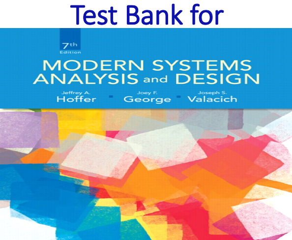Test Bank for Modern Systems Analysis and Design 7th Edition