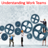 Understanding Work Teams Lecture (Organizational Behavior)