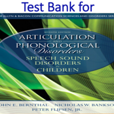 Test Bank for Articulation and Phonological Disorders Speech Sound Disorders in Children 7th Edition