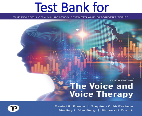 Test Bank for The Voice and Voice Therapy 10th Edition