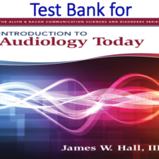 Test Bank for Introduction to Audiology Today