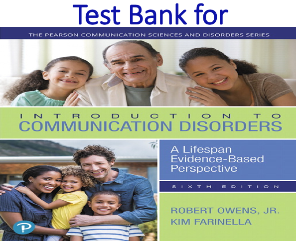 Test Bank for Introduction to Communication Disorders A Lifespan Evidence-Based Perspective 6th Edition