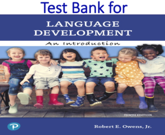 Test Bank for Language Development An Introduction 10th Edition by Robert E. Owens