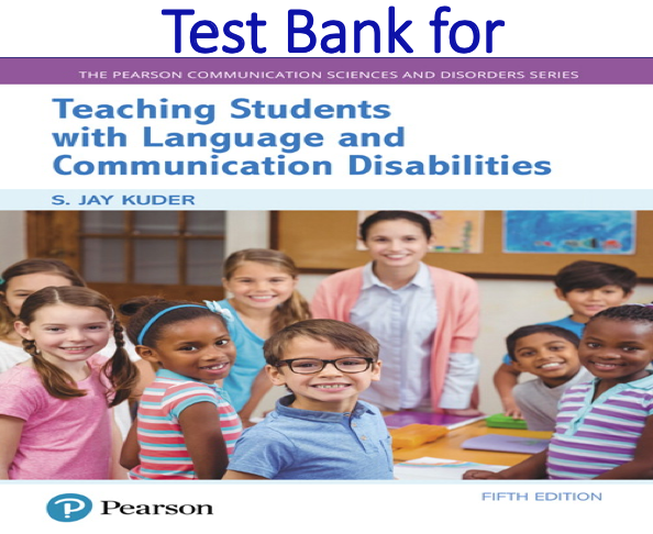 Test Bank for Teaching Students with Language and Communication Disabilities 5th Edition