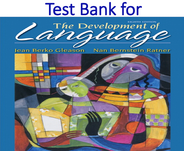 Test Bank for The Development of Language 8th Edition