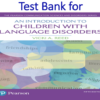 Test Bank for An Introduction to Children with Language Disorders 5th Edition by Vicki A. Reed