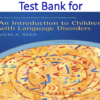 Test Bank for An Introduction to Children with Language Disorders 4th Edition by Vicki A. Reed