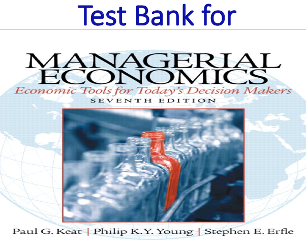 Test Bank for Managerial Economics 7th Edition